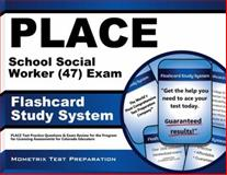 PLACE School Social Worker (47) Exam Flashcard Study System : PLACE Test Practice Questions and Exam Review for the Program for Licensing Assessments for Colorado Educators, PLACE Exam Secrets Test Prep Team, 1621200868