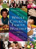 Creative Ideas for Whole Church Family Worship -- with CD, Jan Brind and Tessa Wilkinson, 184825086X