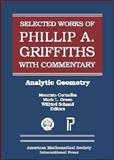 Selected Works of Phillip A. Griffiths with Commentary, Phillip Griffiths and M. Cornalba, 0821820869