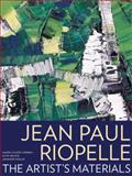 Jean Paul Riopelle : The Artist's Materials, Corbeil, Marie-Claude, 1606060864