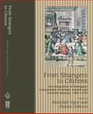 From Strangers to Citizens : The Integration of Immigrant Communities in Britain, Ireland, and Colonial America, 1550-1750, Randolph Vigne, Charles Littleton, 1902210867