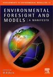 Environmental Foresight and Models : A Manifesto, , 008044086X