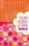 Young Women of Faith Bible, NIV, Susie Shellenberger and Zondervan Publishing Staff, 0310730864