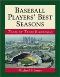 Baseball Player's Best Seasons : Team by Team Rankings, Jones, Michael S., 0786410868