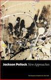 Jackson Pollock : New Approaches, T.J. Clark, James Coddington, Jeremy Lewison, Carol Mancusi-Ungaro, Anne Wagner, Robert Storr, Rosalind Krauss, 0870700863