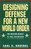 Designing Defense for a New World Order, Earl C. Ravenal, 0932790860