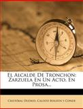 El Alcalde de Tronchon, Cristobal Oudrid, 1275230865
