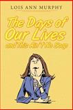 The Days of Our Lives and This Ain't No Soap, Lois Ann Murphy, 1462720862