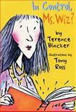 In Control, Ms. Wiz?, Terence Blacker, 1477810862