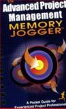 The Advanced Project Management Memory Jogger : A Pocket Guide for Experienced Project Professionals, Tate, Karen and Stackpole, Cynthia, 1576810860