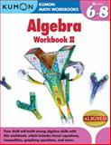 Kumon Algebra Workbook II, Jason Wang, Kumon Publishing, 1935800868
