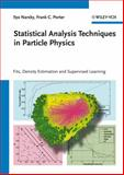 Statistical Analysis Techniques in Particle Physics, Ilya Narsky and Frank C. Porter, 3527410864