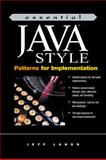 Essential Java Style : Patterns for Implementation, Langr, Jeff, 0130850861