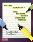 Teaching Interpretation, Sonja Cherry-Paul and Dana Johansen, 0325050864