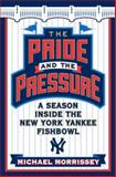 The Pride and the Pressure, Michael Morrissey, 0385520867
