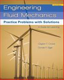 Engineering Fluid Mechanics : Practice Problems with Solutions, Crowe, Clayton T. and Elger, Donald F., 0470420863