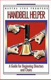 Handbell Helper, Martha L. Thompsom, 0687020867