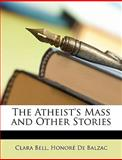 The Atheist's Mass and Other Stories, Clara Bell and Honoré de Balzac, 114669086X