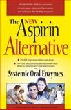 The New Aspirin Alternative, Michael Loes, 1893910865
