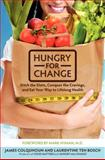 Hungry for Change, James Colquhoun and Laurentine ten Bosch, 0062220861