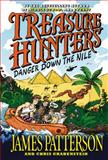 Treasure Hunters: Danger down the Nile, James Patterson and Chris Grabenstein, 031637086X
