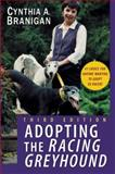 Adopting the Racing Greyhound, Cynthia A. Branigan, 0764540866