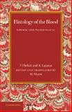 Histology of the Blood : Normal and Pathological, Ehrlich, P. and Lazarus, A., 1107450861