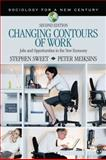 Changing Contours of Work : Jobs and Opportunities in the New Economy, Meiksins, Peter and Sweet, Stephen A., 1412990866