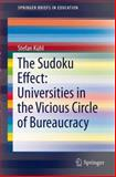 The Sudoku Effect: Universities in the Vicious Circle of Bureaucracy, Kühl, Stefan, 3319040863