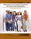 Pathways to Successful Transition for Youth with Disabilities : A Developmental Process, Greene, Gary and Kochhar-Bryant, Carol A., 0132050862