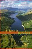 The Dawn of Green : Manchester, Thirlmere, and Modern Environmentalism, Ritvo, Harriet, 0226720861