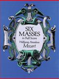 Six Masses in Full Score, Wolfgang Amadeus Mozart, 0486270866