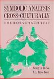 Symbolic Analysis Cross Culturally : The Rorschach Test, De Vos, George A. and Boyer, L. Bryce, 0520060865