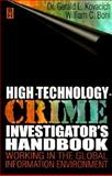 High Technology Crime Investigator's Handbook : Working in the Global Information Environment, Kovacich, Gerald L. and Boni, William C., 075067086X