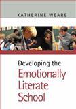 Developing the Emotionally Literate School, Weare, Katherine, 0761940863
