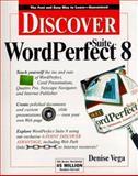 Discover WordPerfect Suite 8, Vega, Denise B., 0764530860