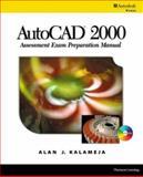 AutoCAD 2000 Assessment Exam Prep Manual 9780766820869