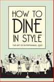 How to Dine in Style, J. Rey, 1851240861