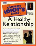 Complete Idiot's Guide to a Healthy Relationship, Judy Kuriansky, 0028610873