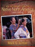 An Introduction to Native North America, Sutton, Mark Q., 0205510876