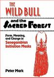 The Wild Bull and the Sacred Forest 9780521180870