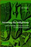 Inventing the Indigenous : Local Knowledge and Natural History in Early Modern Europe, Cooper, Alix, 0521870879