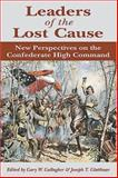 Leaders of the Lost Cause, Gary W. Gallagher and Joseph T. Glatthaar, 0811700879