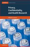 Privacy, Confidentiality, and Health Research, Lowrance, William W., 1107020875