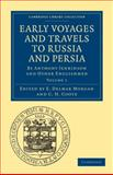 Early Voyages and Travels to Russia and Persia : By Anthony Jenkinson and Other Englishmen, , 1108010873