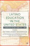 Latino Education in the United States : A Narrated History From 1513-2000, Macdonald, Victoria-Maria, 1403960879