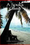 A Soul's Oasis, Carrie Cunningham, 146855087X