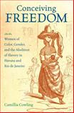 Conceiving Freedom, Camillia Cowling, 1469610876