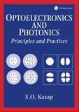 Optoelectronics and Photonics : Principles and Practices, Kasap, Safa O., 0201610876