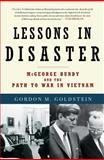 Lessons in Disaster, Gordon M. Goldstein, 0805090878